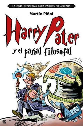 Harry Pater y el pañal filosofal: La guía definitiva para padres primerizos (Spanish Edition