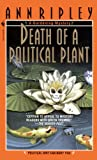 Death of a Political Plant: A Gardening Mystery (Gardening Mysteries) by Ann Ripley front cover