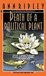 Death of a Political Plant: A Gardening Mystery
