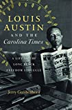 Louis Austin and the Carolina Times: A Life in the Long Black...