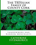 The Tresilian Family of County Cork, Catherine FitzMaurice, 148233450X