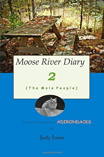 Moose River Diary 2: The Mole People