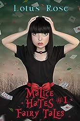 Malice Hates Fairy Tales #1 (Malice in Wonderland Book 4)