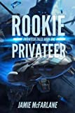 img - for Rookie Privateer (Privateer Tales) (Volume 1) book / textbook / text book