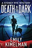Death in the Dark (A Sydney Rye Mystery) (Volume 2)