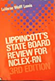 Lippincott's State Board Review for NCLEX RN, Lewis, LuVerne W., 039754555X