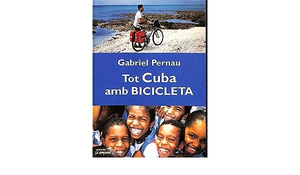 Tot Cuba amb bicicleta: Amazon.es: Pernau, Gabriel: Libros