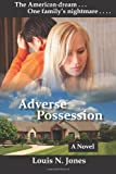 Adverse Possession, Louis N. Jones, 0988380978
