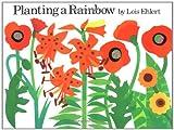 Planting a Rainbow, Lois Ehlert, 0152626093