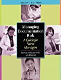 Managing Documentation Risk, Patricia A. Duclos-Miller, 1601460368