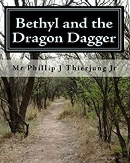 Bethyl and the Dragon Dagger by [Thierjung, Phillip]