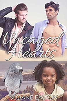 Uncaged Hearts by [Easton, Sloane]