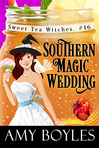 Southern Magic Wedding (Sweet Tea Witch Mysteries Book 16) by [Boyles, Amy]
