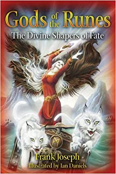 Gods of the Runes: The Divine Shapers of Fate [2010] (Author) Frank Joseph, Ian Daniels