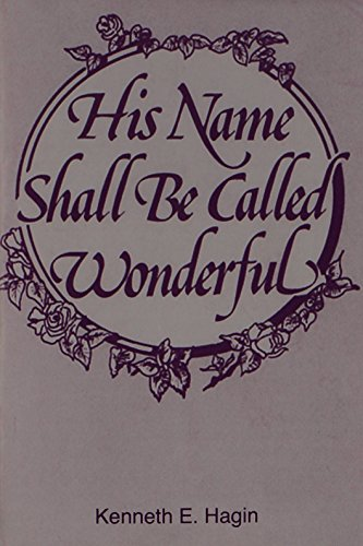 His Name Shall Be Called Wonderful (And His Name Shall Be Called Wonderful)