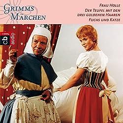 Frau Holle / Der Teufel mit den drei goldenen Haaren / Fuchs und Katze (Grimms Märchen 2.1)