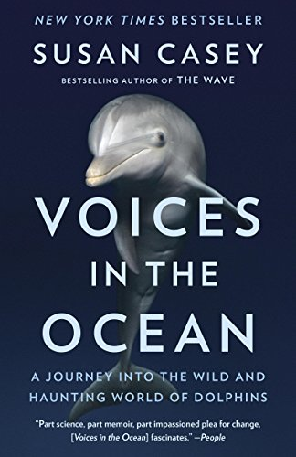 Voices in the Ocean: A Journey into the Wild and Haunting World of Dolphins ()