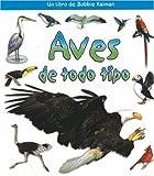 Aves de Todo Tipo, Rebecca Sjonger and Bobbie Kalman, 0778788342