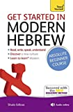Get Started in Beginner's Modern Hebrew: Teach Yourself: Book and CD Pack