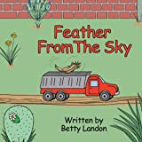 The Feather from the Sky, Betty A. Landon, 1425975135