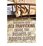 img - for [(Sex Trafficking: Inside the Business of Modern Slavery )] [Author: Siddharth Kara] [Jan-2009] book / textbook / text book