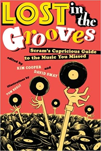 Lost in the Grooves: Scram's Capricious Guide to the Music