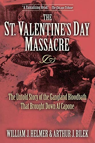 The St. Valentine's Day Massacre: The Untold Story of the Gangland Bloodbath That Brought Down Al Capone (Top 10 Best Soccer Players In The World)