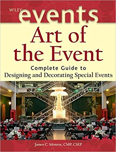 Art of the Event: Complete Guide to Designing and Decorating ...