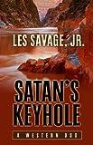Satan's Keyhole, Les, Jr. Savage, 1432826336