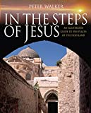 In the Steps of Jesus: An Illustrated Guide to the Places of the Holy Land (In the Steps Of...Series)