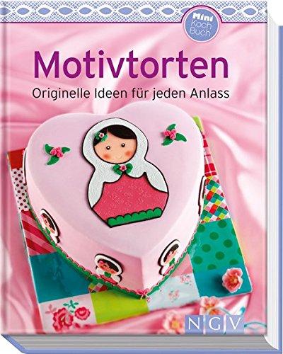 Motivtorten (Minikochbuch): Originelle Ideen für jeden Anlass