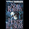 Honest Illusions Audiobook by Nora Roberts Narrated by Sandra Burr