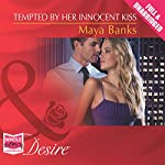 Tempted by Her Innocent Kiss | Maya Banks