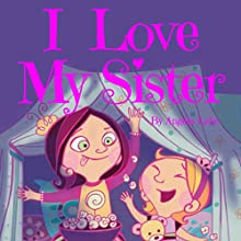 I Love My Sister Audiobook by Angela Lake Narrated by Samantha V. Hutton
