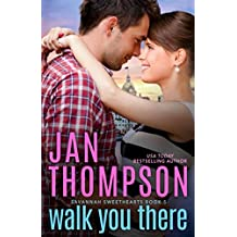 Walk You There: Old Town Sweethearts (Savannah Sweethearts)