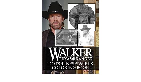 Walker Texas Ranger Dots Lines Swirls Coloring Book Walker Texas Ranger Activity Color Books For Adults Teenagers Yildirim Lale 9798683758790 Amazon Com Books