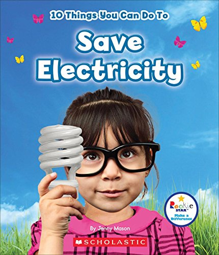 10 Things You Can Do to Save Electricity (Rookie Star)