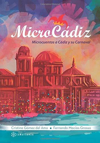 MicroCádiz: Microcuentos a Cádiz y su Carnaval (Spanish ...