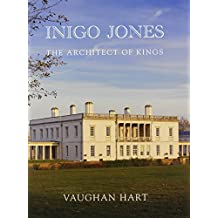 Inigo Jones: The Architect of Kings