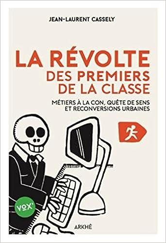 mode de vente chaude acheter bien vaste gamme de Amazon.fr - La Révolte des premiers de la classe: Métiers à ...