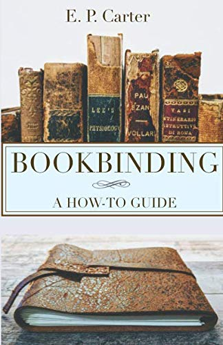 Bookbinding: A How To Guide ()