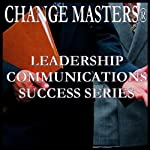 The Art of Chit Chat | Change Masters Leadership Communications Success Series