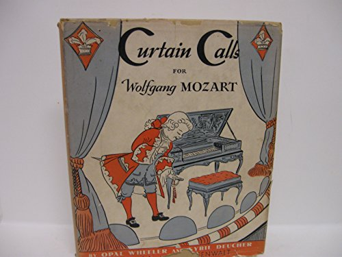 Curtain Calls for Wolfgang Mozart : A Musical Play For Children