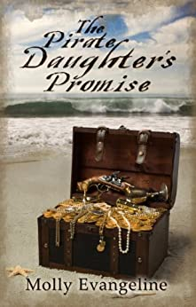 The Pirate Daughter's Promise (Pirates & Faith Book 1) by [Evangeline, Molly]