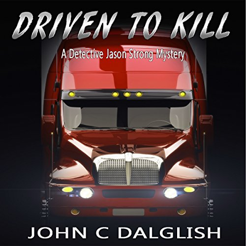 Driven to Kill: Detective Jason Strong Mysteries, Book 17