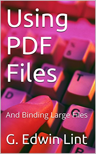 Using PDF Files: And Binding Large Files (English Edition)
