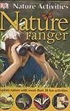 Nature Ranger, Richard Walker and Dorling Kindersley Publishing Staff, 0756620694