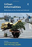 img - for Urban Informalities: Reflections on the Formal and Informal book / textbook / text book