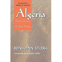 Algeria, 1830-2000: A Short History