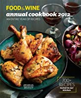 FOOD & WINE: Annual Cookbook 2012